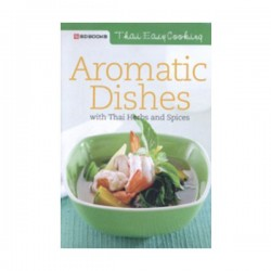 Thai Easy Cooking - Aromatic Dishes
