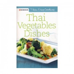 Thai Easy Cooking - Thai Vegetables Dishes